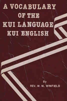 [Kui] A Vocabulary of the Kui Language (Kui-English)