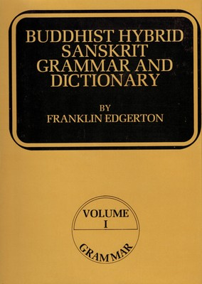 [Sanskrit] Buddhist Hybrid Sanskrit Grammar and Dictionary (2 volumes)
