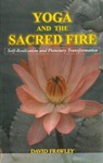 Yoga and the Sacred Fire (réalisation et transformation spirituelle) [OCCASION]
