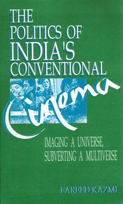 The Politics of India's Conventional Cinema