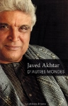 D'autres mondes (poésies de Javed AKHTAR, trilingue hindi-ourdou-français)