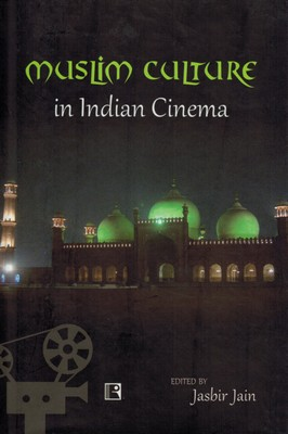 Muslim Culture in Indian Cinema (étude)