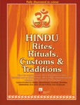 Hindu Rites, Rituals, Customs & Traditions